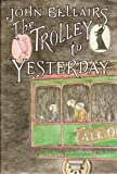 The Trolley to Yesterday (0803705816) by John Bellairs