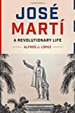 img - for Jos  Mart : A Revolutionary Life (Joe R. and Teresa Lozano Long Series in Latin American and L) book / textbook / text book