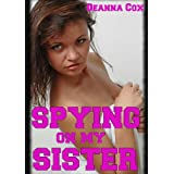 Spying On My Sister (Brother/Sister Pseudo-incest Erotica)di Deanna Cox