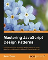 Mastering JavaScript Design Patterns Front Cover