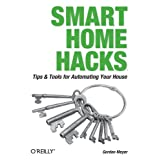 Smart Home Hacks: Tips & Tools for Automating Your House ~ Gordon Meyer