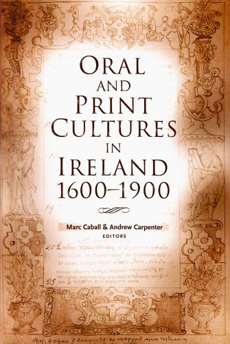 Oral and Print Cultures in Ireland, 1600-1900