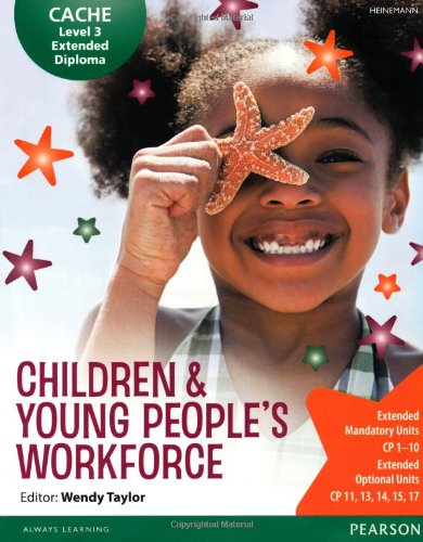 Cache Level 3 Extended Diploma for the Children & Young People's Workforce. Student Book (Cache Level 3 Extended Dip