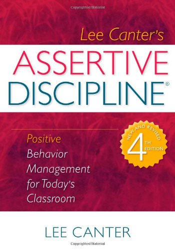 Assertive Discipline: Positive Behavior Management for...
