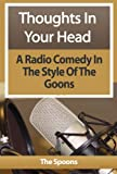 img - for Thoughts In Your Head : Radio Comedy In The Style Of The Goons book / textbook / text book