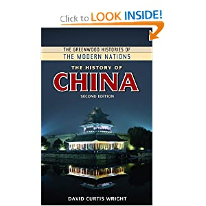 The History of China (The Greenwood Histories of the Modern Nations) by David Curtis Wright