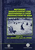 img - for Nutrient Management for Sustainable Crop Production in Asia (Cab International Publication) book / textbook / text book