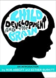 img - for Child Development and the Brain: An Introduction book / textbook / text book