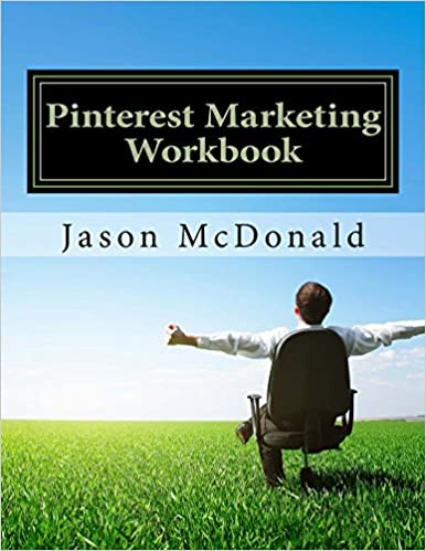 Pinterest Marketing Workbook: How to Market Your Business on Pinterest