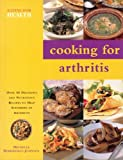 img - for Cooking for Arthritis - Over 50 Delicious and Nutritious Recipes to Help Sufferers of Arthritis book / textbook / text book