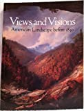 img - for Views and Visions: American Landscape before 1830. book / textbook / text book