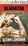 Gladiator: A Shocking, True Crime Sto...