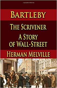 Bartleby The Scrivener A Story Of Wall Street Herman border=