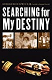 img - for Searching for My Destiny (American Indian Lives) by George Blue Spruce (2012-10-16) book / textbook / text book