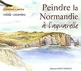 echange, troc Isabelle Issaverdens - Peindre la Normandie à l'aquarelle