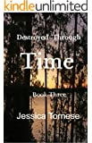 Destroyed Through Time (Linked Book 3)