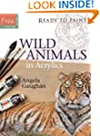 Wild Animals: in Acrylics (Ready to P...