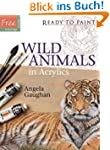 Wild Animals in Acrylics (Ready to Pa...