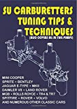 SU Carburetters Tuning Tips And Techniques: (Also Covers All SU Fuel Pumps)