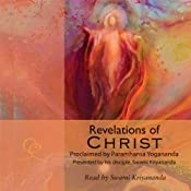 Revelations of Christ: Paramhansa Yogananda | [Swami Kriyananda]