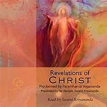 Revelations of Christ: Paramhansa Yogananda Audiobook by Swami Kriyananda Narrated by  uncredited