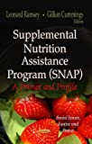 Supplemental Nutrition Assistance Program (Snap): A Primer and Profile (Social Issues, Justice and Status Nutrition and Diet Research Progress)