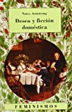 Deseo y ficcion domestica/ Desire and Domestic Fiction: Una Historia Politica De La Novela (Spanish Edition) (843761032X) by Armstrong, Nancy