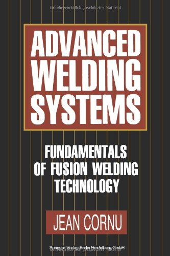 Advanced Welding Systems: 1 Fundamentals Of Fusion Welding Technology (Volume 1)