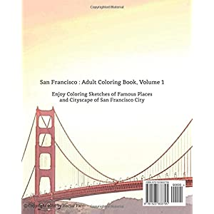 San Francisco : Adult Coloring Book Vol.1: City Sketches for Coloring Book (Splendid Cities of the United States Series)