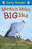 img - for Murdoch Mole's Big Idea (Early Reader) book / textbook / text book