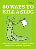 50 Ways to Kill a Slug (Gardening)