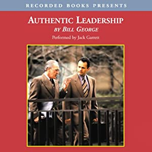 Authentic Leadership: Rediscovering the Secrets to Creating Lasting Value | [Bill George]