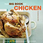 The Big Book of Chicken: Over 300 Exc...