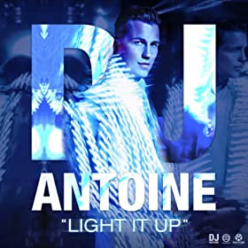 Light It Up (DJ Antoine Vs Mad Mark 2K14 Extended Mix)