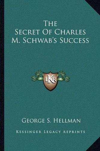 the-secret-of-charles-m-schwabs-success
