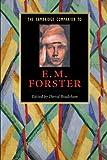 The Cambridge Companion to E. M. Forster (Cambridge Companions to Literature)