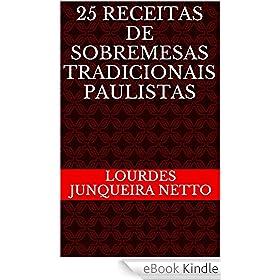 25 Receitas de Sobremesas Tradicionais Paulistas