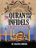 img - for The Quran (Koran) for Infidels: Including Introduction, History, Commentary and Three Complete English Translations book / textbook / text book