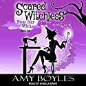 Scared Witchless: Bless Your Witch Series, Book 1 Audiobook by Amy Boyles Narrated by Angela Dawe