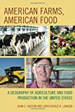 img - for American Farms, American Food: A Geography of Agriculture and Food Production in the United States book / textbook / text book