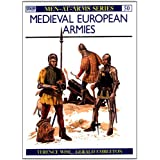Medieval European Armies 1300-1500 (Men at Arms Series, 50) ~ Terence Wise