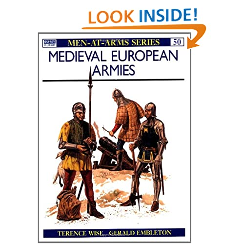 Medieval European Armies 1300-1500 Gerry Embleton, Terence Wise