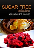 Sugar-Free Solution - Breakfast and Dessert Recipes - 2 book pack (English Edition)