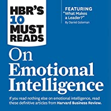 HBR's 10 Must Reads on Emotional Intelligence (       UNABRIDGED) by Harvard Business Review Narrated by Susan Larkin, James Edward Thomas