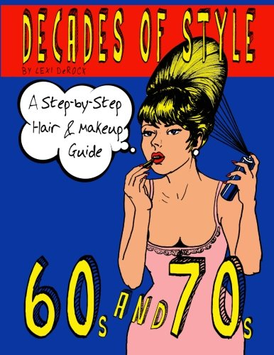 Decades of Style: A Step-by-Step Hair & Makeup Guide - 60s & 70s