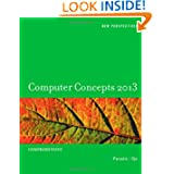 New Perspectives on Computer Concepts 2013: Comprehensive (New Perspectives (Course Technology Paperback)) by June Jamrich Parsons and Dan Oja  (Jan 27, 2012)