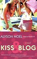 Kiss & Blog: A Novel