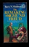 The Remaking of Sigmund Freud