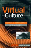 Virtual Culture: Identity and Communication in Cybersociety