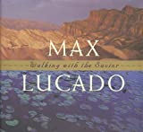 Walking with the Savior (0842379304) by Max Lucado